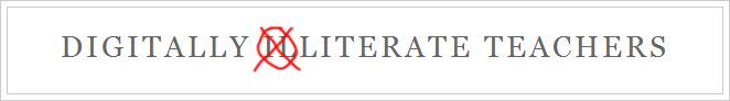 Digitally Illiterate Teachers