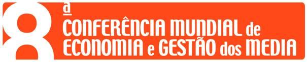 8ª Conferência Mundial de Economia e Gestão dos Media