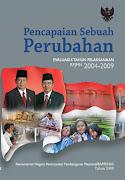Laporan Evaluasi 4 Tahun Pelaksanaan RPJMN 2004-2009: Pencapaian Sebuah Perubahan