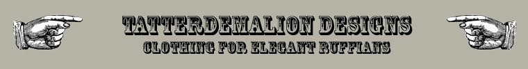 Tatterdemalion Designs-Clothing For Elegant Ruffians