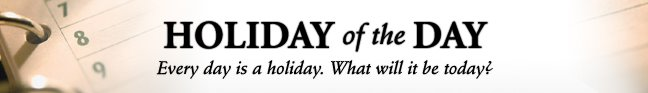 Holiday of the Day