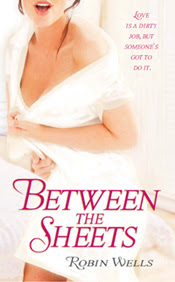 Between the Sheets by Robin Wells - available now!