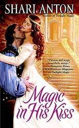 Magic in His Kiss by Shari Anton