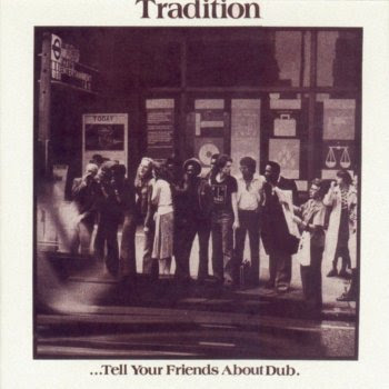 Tradition+-+Tell+Your+Friends+About+Dub+-+front