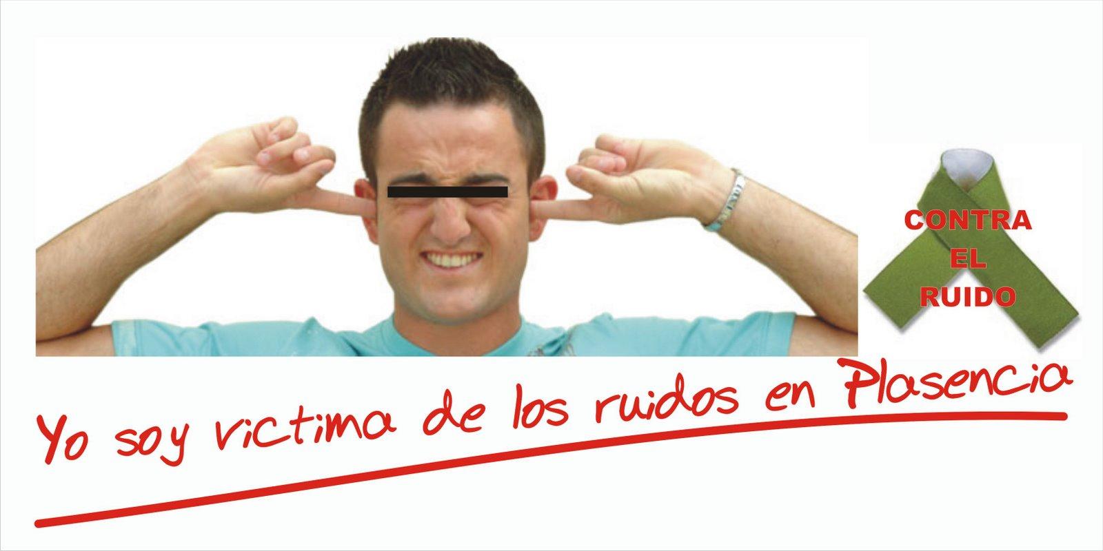 YO SOY VICTIMA DE LOS RUIDOS EN PLASENCIA