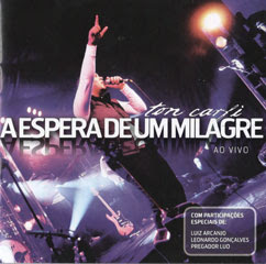 Ton Carfi   A Espera De Um Milagre (2009) Ao Vivo | músicas