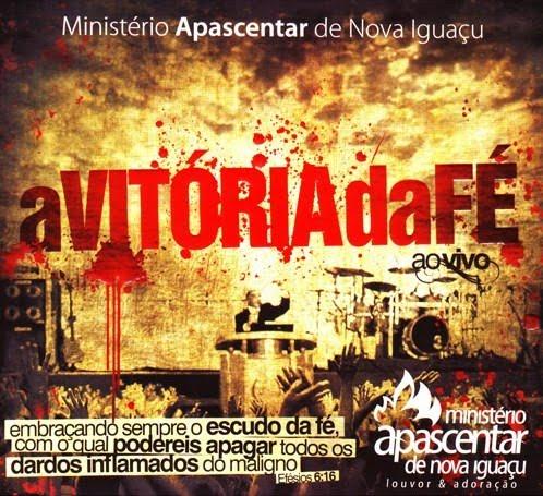 Ministerio Apascentar de Nova Igua�u - A Vit�ria da F� (Playback) 2009