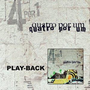 Quatro Por Um   Hoje (2009) Play Back   músicas