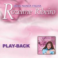 Rozeane Ribeiro - Deus Nunca Falha (2004) Play Back