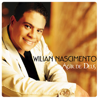 Willian Nascimento - Agir de Deus 2010