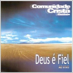 Comunidade Cristã De Goiânia - Deus é Fiel (2003)