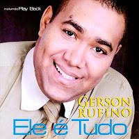 Gerson Rufino - Ele é Tudo 2006