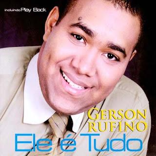 Gerson Rufino   Ele é Tudo (2006) | músicas
