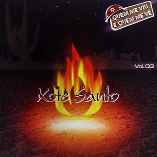 Xote Santo - Vol. 3 - Quem Me Viu e Quem Me Vê (2005)
