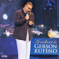 Gerson Rufino - As Melhores de Gerson Rufino - Ao Vivo 2007