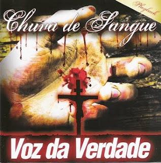 Voz Da Verdade - Chuva De Sangue (2009) Play Back