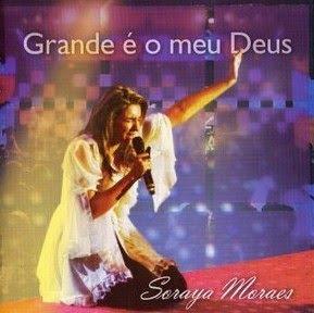 Soraya Moraes – Grande é o Meu Deus