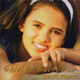 Shirley Kaiser   Deus Forte (2004) | músicas