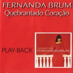 Fernanda Brum   Quebrantado Coração (2002) Play Back | músicas