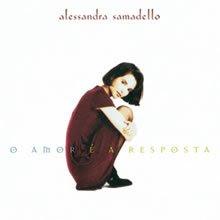 Alessandra Samadello   O Amor é a Resposta (1996) | músicas