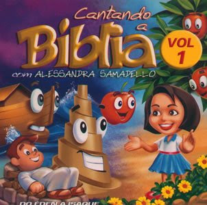 ALESSANDRA+SAMADELLO+ +Volume+1 Alessandra Samadello   Cantando A Biblia   Vol. 1 Voz e Playback