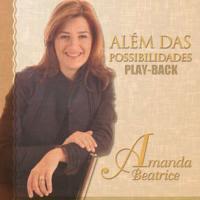 Amanda Beatrice - Al�m das Possibilidades (Playback)