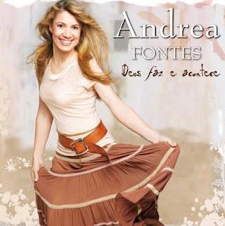 Andréa Fontes   Deus Faz e Acontece (2009) | músicas