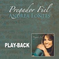 Andr�a Fontes - Pregador Fiel - Playback