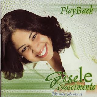 Gisele Nascimento   Minha Herança (2005) Play Back | músicas