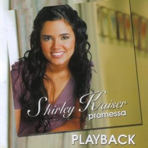 Shirley Kaiser - Promessas (2007) Play Back