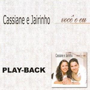Cassiane e Jairinho   Você e Eu (2004) Play Back | músicas