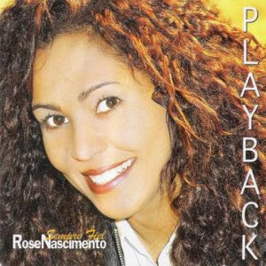 Rose Nascimento - Sempre Fiel (2003) Play Back