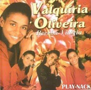 Valquíria Oliveira   Receba Vitória (Play Back) | músicas