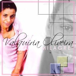 Valquíria Oliveira   Milagre (2007) | músicas