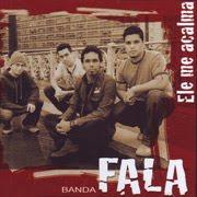 Banda Fala - Ele Me Acalma (2007)