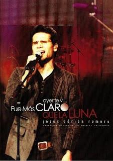 Jesus Adrian Romero - Ayer Te Ví... Fue Más Claro que La Luna - En Vivo DVD-Rip