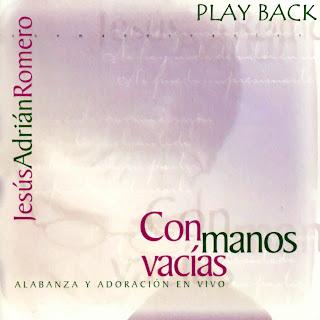 Jesus Adrian Romero - Con Manos Vacias (Playback)