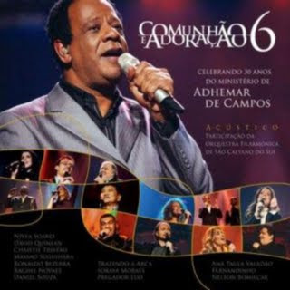 Comunh�o e Adora��o - Adhemar de Campos Celebrando 30 Anos - Acustico 2007