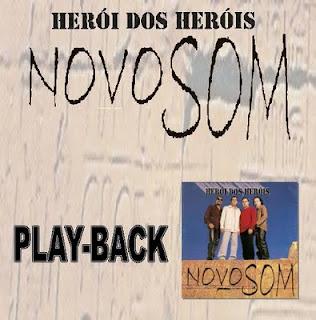 Novo Som   Herói dos Heróis (2000) Play Back   músicas