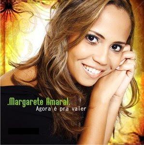 Margarete Amaral - Agora e Pra Valer (2010)