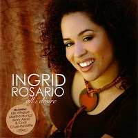 INGRID ROSARIO - ALL I DESIRE (2007)