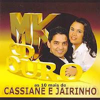 Cassiane e Jairinho - As 10 Mais - MK CD Ouro 2001