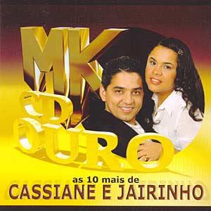 Cassiane e Jairinho - As 10 Mais - MK CD Ouro