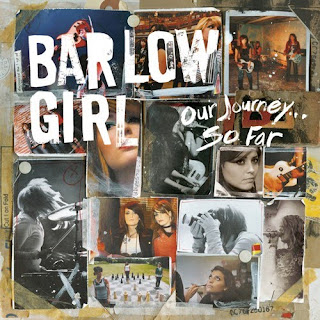 Barlow Girl – Our Journey...So Far (2010)