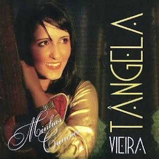 Tângela Vieira - Minhas Canções (2010)