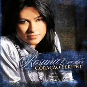 ROSANA%2BCARVALHO%2B %2BCORA%25C3%2587%25C3%2583O%2BFERIDO%2B2010 Rosana Carvalho Coração Ferido (2010)