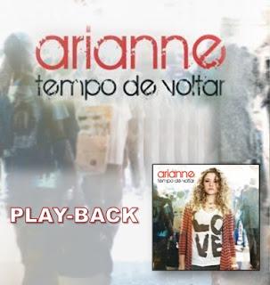 Arianne - Tempo De Voltar (2010) Play Back