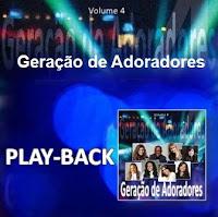 Geração de Adoradores - Volume 4 (2010) Play Back