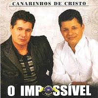 Os Canarinhos de Cristo - O Impossível 2010