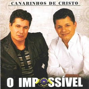 Canarinhos de Cristo - O Impossvel